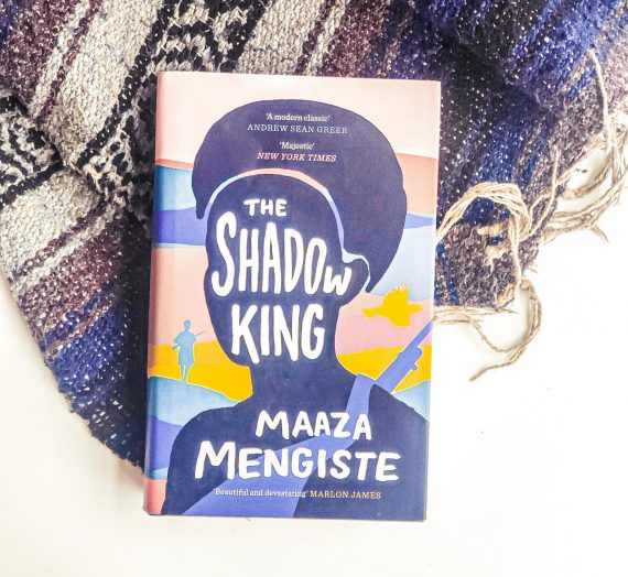 WOMEN AT WAR: A Review of The Shadow King by Maaza Mengiste